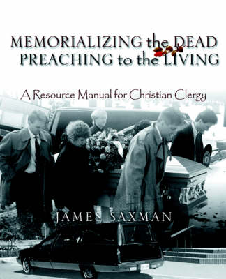 Memorializing the Dead - Preaching to the Living (Paperback)