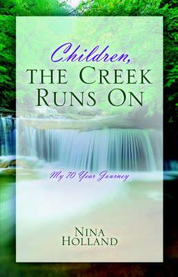 Children, the Creek Runs on (Paperback)