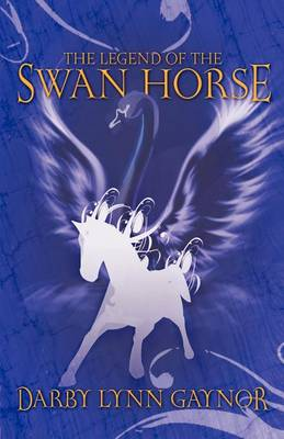 The Legend of the Swan Horse (Paperback)