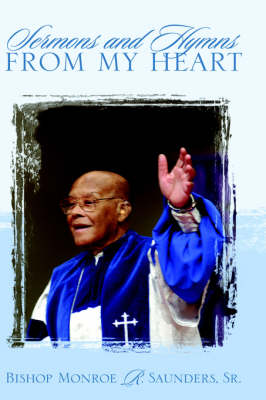 Sermons and Hymns from My Heart (Hardback)