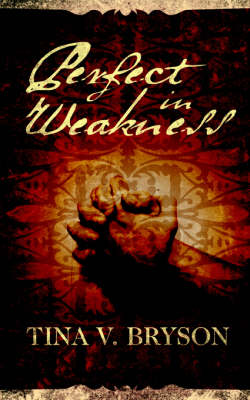 Perfect in Weakness (Paperback)