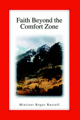 Faith Beyond the Comfort Zone (Paperback)