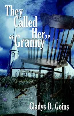 """They Called Her """"Granny"""" (Paperback)"""
