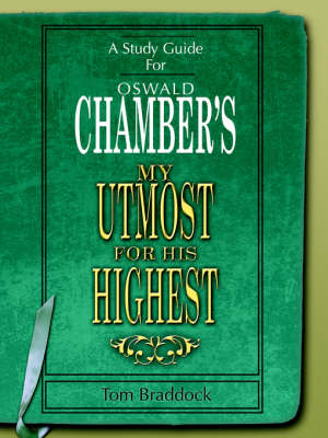A Study Guide for Oswald Chambers 'my Utmost for His Highest' (Paperback)