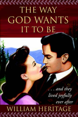 The Way God Wants It to Be (Paperback)