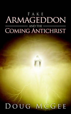 Fake Armageddon and the Coming Antichrist (Paperback)