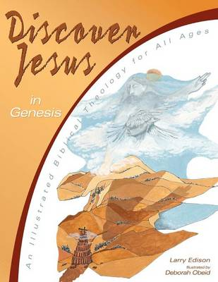 Discover Jesus in Genesis: An Illustrated Biblical Theology for All Ages (Paperback)