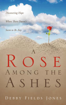 A Rose Among the Ashes (Paperback)