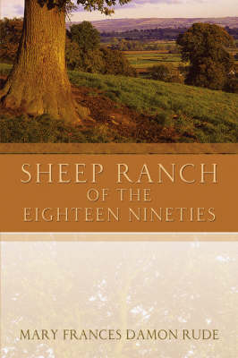 Sheep Ranch of the Eighteen Nineties (Hardback)