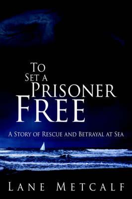 To Set a Prisoner Free (Paperback)