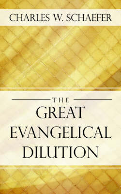 The Great Evangelical Dilution (Paperback)