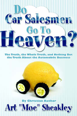 Do Car Salesmen Go to Heaven? (Paperback)