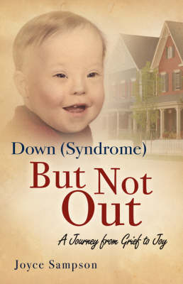 Down (Syndrome) But Not Out (Paperback)