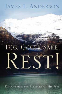 For God's Sake, Rest! (Paperback)
