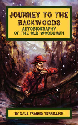 Journey to the Backwoods (Paperback)