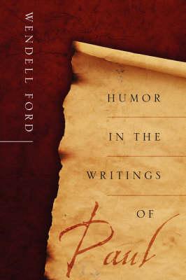 Humor in the Writings of Paul (Paperback)