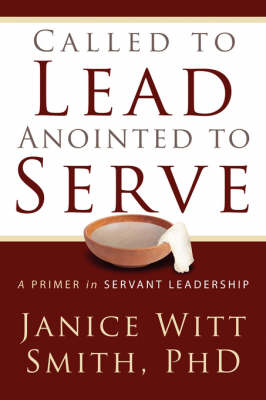 Called to Lead, Anointed to Serve (Paperback)