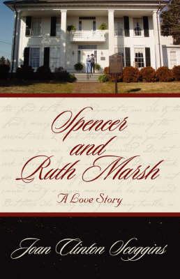 Spencer and Ruth Marsh: A Love Story (Hardback)