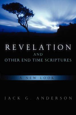 Revelation and Other End Time Scriptures (Paperback)