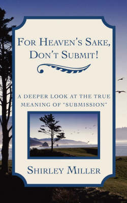 For Heaven's Sake, Don't Submit! (Paperback)
