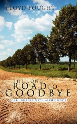 The Long Road to Goodbye (Paperback)