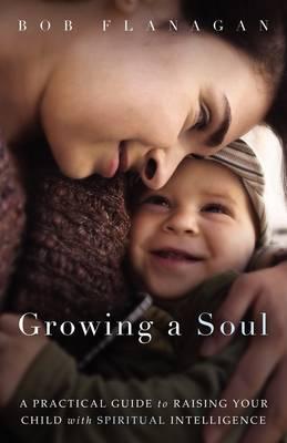 Growing a Soul (Paperback)