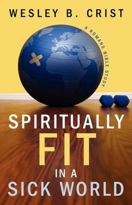 Spiritually Fit in a Sick World (Paperback)