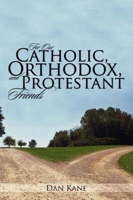 For Our Catholic, Orthodox, and Protestant Friends (Paperback)
