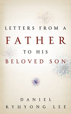 Letters from a Father to His Beloved Son (Paperback)