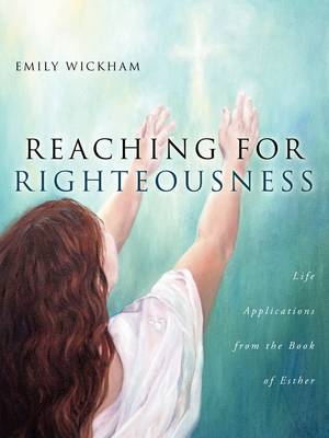 Reaching for Righteousness (Paperback)