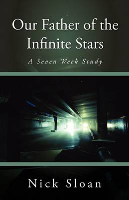 Our Father of the Infinite Stars (Paperback)