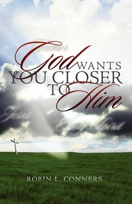 God Wants You Closer to Him (Paperback)