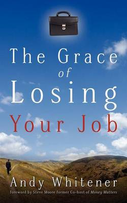 The Grace of Losing Your Job (Paperback)