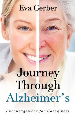 Journey Through Alzheimer's: Encouragement for Caregivers (Paperback)