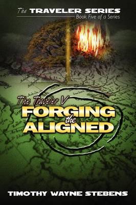 The Traveler V: Forging the Aligned (Paperback)