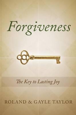 Forgiveness: The Key to Lasting Joy (Paperback)