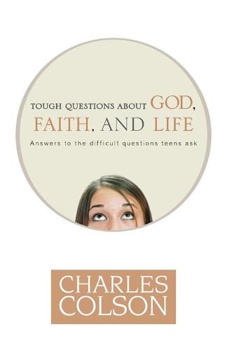 Tough Questions About God, Faith and Life (Paperback)