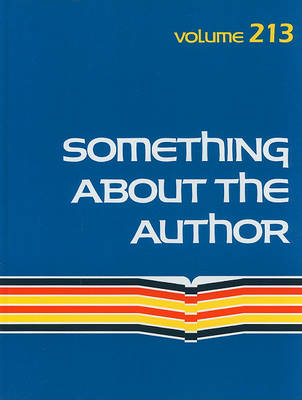 Something about the Author: Facts and Pictures about Authors and Illustrators of Books for Young People - Something about the Author 213 (Hardback)