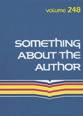 Something about the Author, Volume 248: Facts and Pictures about Authors and Illustrators of Books for Young People - Something about the Author 248 (Hardback)