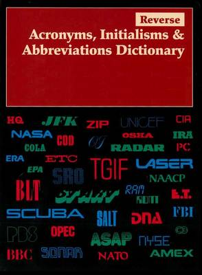 Reverse Acronyms, Initialisms & Abbreviations Dictionary - Reverse Acronyms, Initialisms & Abbreviations Dictionary (Paperback)
