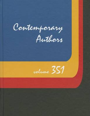 Contemporary Authors: A Bio-Bibliographical Guide to Current Writers in Fiction, General Nonfiction, Poetry, Journalism, Drama, Motion Pictures, Television, and Other Field - Contemporary Authors 369 (Hardback)