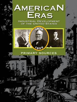 Development of the Industrial United States: 1878-1899 - American Eras (Hardback)