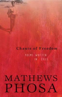 Chants of freedom: Poems written in exile (Paperback)