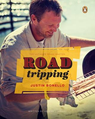 The ultimate braai master: Road tripping with Justin Bonello (Hardback)
