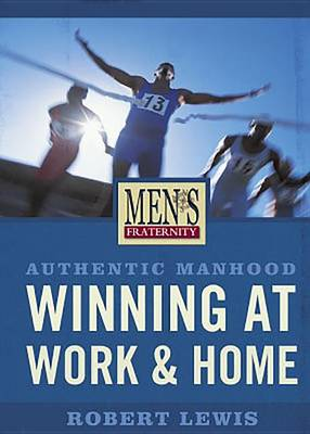 Authentic Manhood: Winning at Work & Home - Viewer Guide (Paperback)