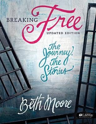 Breaking Free - Bible Study Book: The Journey, the Stories (Paperback)