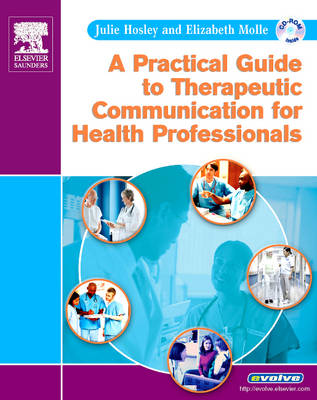 A Practical Guide to Therapeutic Communication for Health Professionals (Paperback)