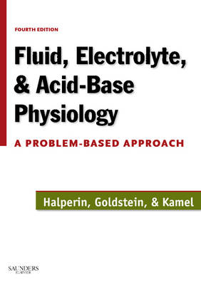 Fluid, Electrolyte and Acid-Base Physiology: A Problem-Based Approach (Paperback)
