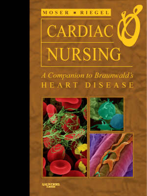 Cardiac Nursing: A Companion to Braunwald's Heart Disease - Companion to Braunwald's Heart Disease (Hardback)