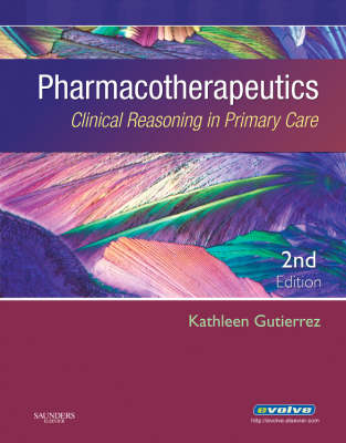 Pharmacotherapeutics: Clinical Reasoning in Primary Care (Hardback)